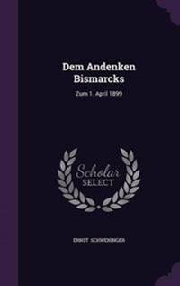 Dem Andenken Bismarcks