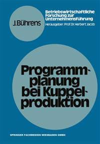 Programmplanung Bei Kuppelproduktion