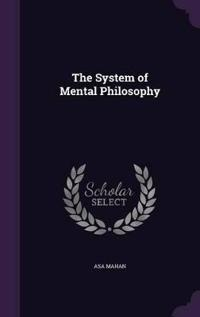 The System of Mental Philosophy