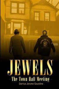 Jewels: The Town Hall Meeting