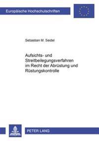 Aufsichts- Und Streitbeilegungsverfahren Im Recht Der Abruestung Und Ruestungskontrolle