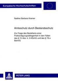 Amtsschutz Durch Bestandsschutz: Zur Frage Des Bestehens Einer Freikuendigungsobliegenheit in Den Faellen Des 15 ABS. 4, 5 Kschg Und Des 78 a Betrvg