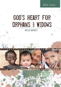 God's Heart for Orphans and Widows Bible Study