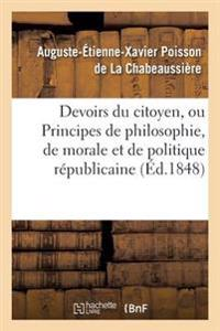 Devoirs Du Citoyen, Ou Principes de Philosophie, de Morale Et de Politique Republicaine