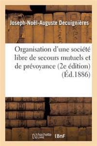 Organisation D'Une Societe Libre de Secours Mutuels Et de Prevoyance 2e Edition