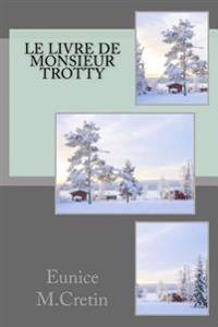 Le Livre de Monsieur Trotty