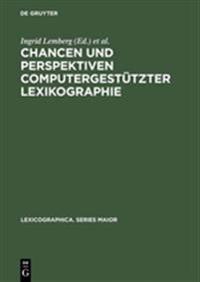 Chancen Und Perspektiven Computergestützter Lexikographie