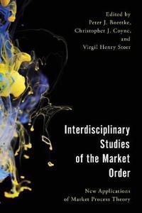 Interdisciplinary Studies of the Market Order