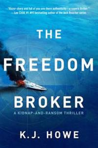 The Freedom Broker: A Heart-Stopping, Action-Packed Thriller