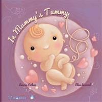 In Mummy's Tummy: When Baby Is in Mummy's Tummy