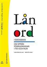 Lånord i svenskan - om språkförändringar i tid och rum