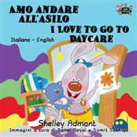 Amo Andare All'asilo I Love to Go to Daycare