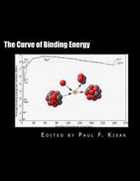 The Curve of Binding Energy: The Energy of Fission & Fusion