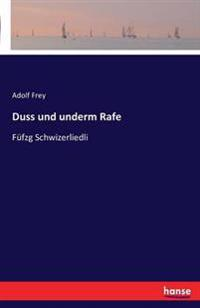 Duss Und Underm Rafe