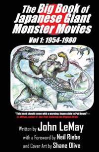 The Big Book of Japanese Giant Monster Movies: Vol. 1: 1954-1980