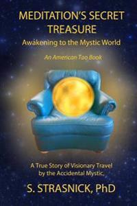 Meditation's Secret Treasure: Awakening to the Mystic World