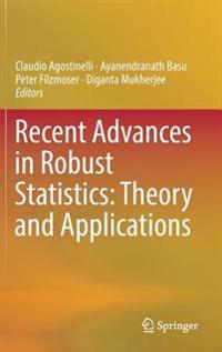 Recent Advances in Robust Statistics: Theory and Applications