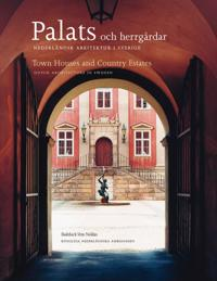 Palats och herrgårdar : Nederländsk arkitektur i Sverige = Town houses and contry estates : Dutch architecture in Sweden