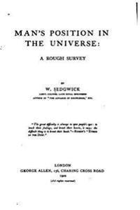 Man's Position in the Universe, a Rough Survey