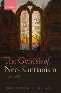 The Genesis of Neo-Kantianism, 1796-1880