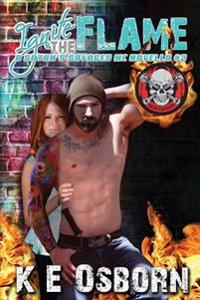 Ignite the Flame: A Satan's Savages MC Novella #2