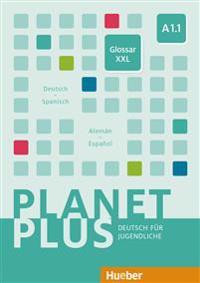 Planet Plus A1.1. Glosario XXL Deutsch-Spanisch Alemán-Español
