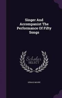 Singer and Accompanist the Performance of Fifty Songs