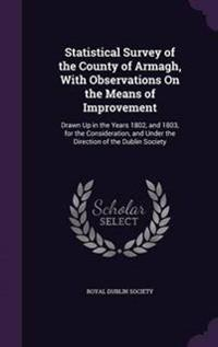Statistical Survey of the County of Armagh, with Observations on the Means of Improvement
