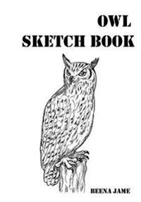 Owl Sketch Book: Sketching and Drawing from a Life