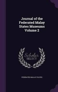 Journal of the Federated Malay States Museums Volume 2