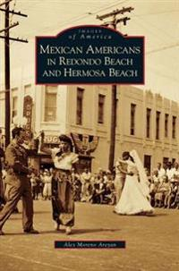 Mexican Americans in Redondo Beach and Hermosa Beach