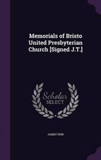 Memorials of Bristo United Presbyterian Church [Signed J.T.]