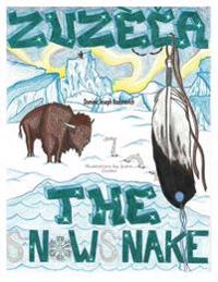 Zuzeca the Snow Snake: A Native American Story for the Young at Heart