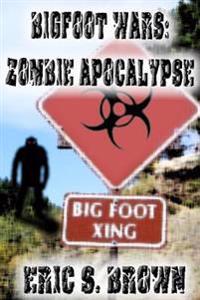 Bigfoot Wars: Zombie Apocalypse
