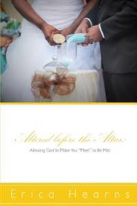 Altered Before the Altar: Allowing God to Make You Meet to Be Met