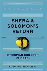 Sheba and Solomon's Return: Ethiopian Children in Israel (Black and White Edition)