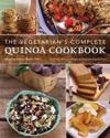 The Vegetarian's Complete Quinoa Cookbook