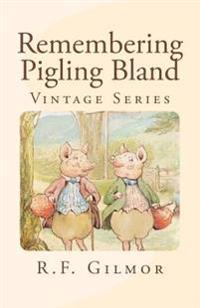 Remembering Pigling Bland: Vintage Series