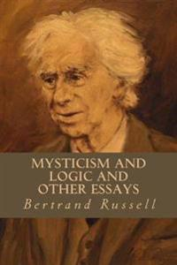 mysticism and logic and other essays Divine love in islamic mysticism new york: routledge armstrong, a h   mysticism and logic and other essays london, great britain: g allen & unwin.