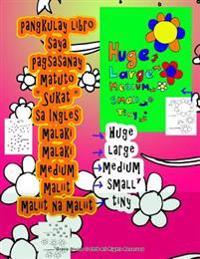 """Pangkulay Libro Saya Pagsasanay Matuto """" Sukat """" Sa Ingles Malaki Malaki Medium Maliit Maliit Na Maliit"""