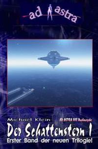 """Ad Astra 008 Buchausgabe: Der Schattenstern I: Erster Teil Der Neuen Trilogie!"""""""