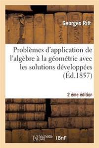 Problemes D'Application de L'Algebre a la Geometrie Avec Les Solutions Developpees 2eme Edition