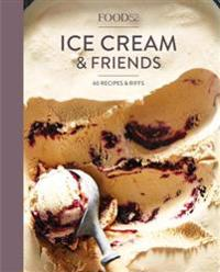 Food52 Ice Cream and Friends: 60 Recipes and Riffs