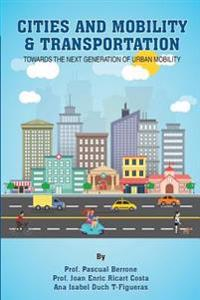 Cities and Mobility & Transportation: Towards the Next Generation of Urban Mobility