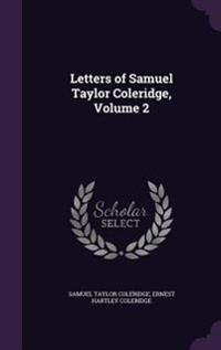 Letters of Samuel Taylor Coleridge, Volume 2