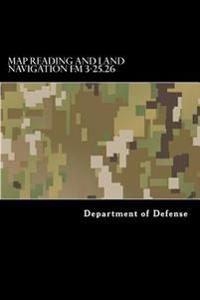 Map Reading and Land Navigation FM 3-25.26