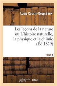 Leaons de La Nature Ou L'Histoire Naturelle, La Physique Et La Chimie T04