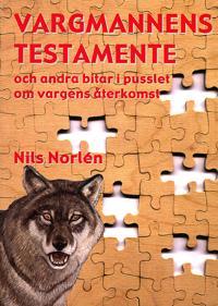 Vargmannens testamente : och andra bitar i pusslet om vargens återkomst