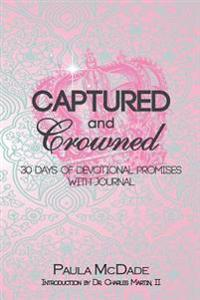 Captured and Crowned 30 Days of Devotional Promises with Journal
