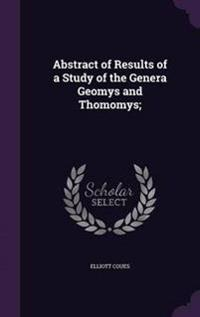Abstract of Results of a Study of the Genera Geomys and Thomomys;